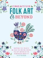 Creative folk art and beyond : inspiring tips, projects, and ideas for creating folk art inspired by the Scandinavian concept of hygge.