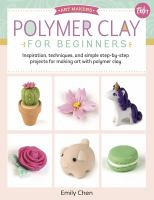 Art Makers: Polymer Clay for Beginners