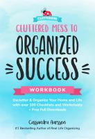 Cluttered Mess To Organized Success Workbook