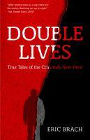 Double lives : true tales of the criminals next door