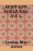 Aunt Jo''s Scrap Bag Volume 1