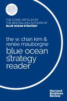 The W. Chan Kim & Renee Mauborgne Blue Ocean Strategy Reader