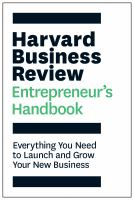 Harvard Business Review entrepreneur's handbook : everything you need to launch and grow your new business.