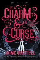 By A Charm & A Curse