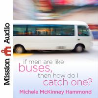 If Men Are Like Buses, Then How Do I Catch One?
