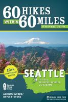60 Hikes Within 60 Miles: Seattle : Including Bellevue, Everett, and Tacoma