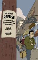 We Hereby Refuse: Japanese American Acts Of Resistance During World War II