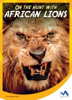 On the Hunt With African Lions