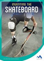 Inventing the Skateboard