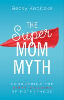 The SuperMom Myth