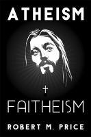 Atheism and Faitheism