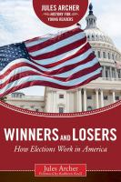 Winners and losers : how elections work in America