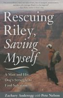 Rescuing Riley, Saving Myself