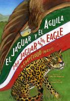 El Jaguar Y El Agulla = The Jaguar And The Eagle