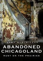 Abandoned Chicagoland