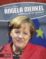 Angela Merkel : Chancellor Of Germany