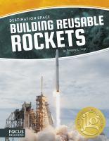 Destination Space: Building Reusable Rockets