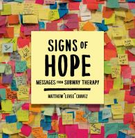 Signs of Hope : Messages From Subway Therapy