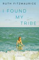I Found My Tribe: A Memoir