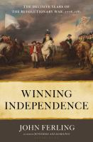 Winning independence : the decisive years of the Revolutionary War, 1778-1781xxvii, 701 pages, 16 unnumbered pages of plates : illustrations (some color), maps ; 25 cm