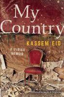 My Country : A Syrian Memoir