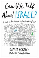 Can We Talk About Israel? : A Guide for the Curious, Confused, and Conflicted