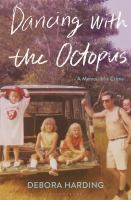 DANCING WITH THE OCTOPUS : A MEMOIR OF A CRIME