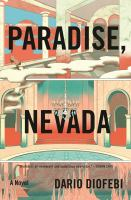 Paradise, Nevada : (this town wasn%27t built on winners)xi, 492 pages : illustrations ; 25 cm