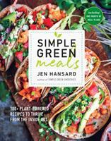 Simple green meals : 100+ plant-powered recipes to thrive from the inside out