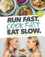 Run Fast. Cook Fast Eat Slow
