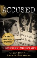 Accused : the unsolved murder of Elizabeth Andes