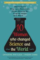 10 Women Who Changed Science, and the World