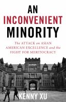 An Inconvenient Minority: The Ivy League Admissions Cases And The Attack On Asian American Excellence