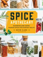 Spice-apothecary-:-blending-and-using-common-spices-for-everyday-health-