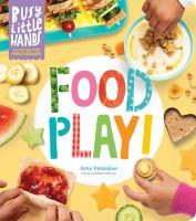 Food Play!