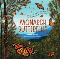 Monarch butterflies : explore the life journey of one of the winged wonders of the world
