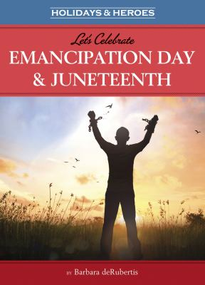 Let's celebrate Emancipation Day & Juneteenth(book-cover)
