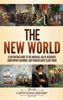NEW WORLD : A CAPTIVATING GUIDE TO THE AMERICAS, AGE OF DISCOVERY, CHRISTOPHER COLUMBUS, AND TRANSATLANTIC SLAVE TRADE