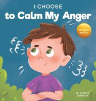 I Choose to Calm My Anger