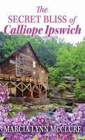 The Secret Bliss of Calliope Ipswich