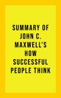 Summary of John C. Maxwell's How Successful People Think