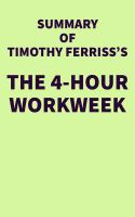 Summary of Timothy Ferriss's The 4-Hour Workweek