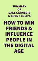 Summary of Dale Carnegie & Brent Cole's How to Win Friends & Influence People in the Digital Age