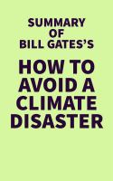Summary of Bill Gate's How to Avoid A Climate Disaster