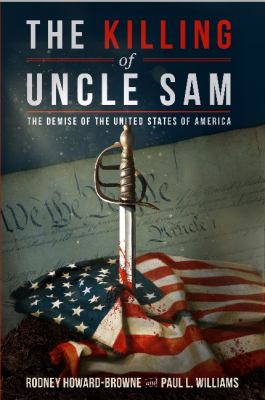 Cover image for Killing of Uncle Sam: the Demise of the United States of America