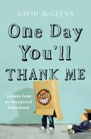 One Day You'll Thank Me