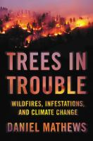 Trees in Trouble : Wildfires, Infestations, and Climate Change Hit the West.