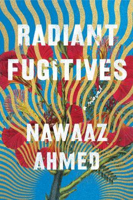Radiant fugitives  a novel