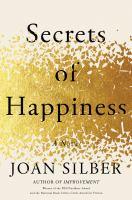 Secrets of Happiness: A Novel