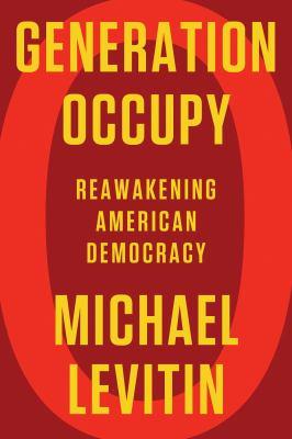 Generation occupy  reawakening American democracy